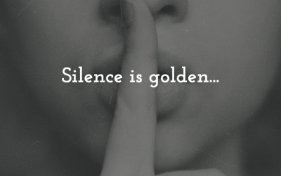 Silence is golden…