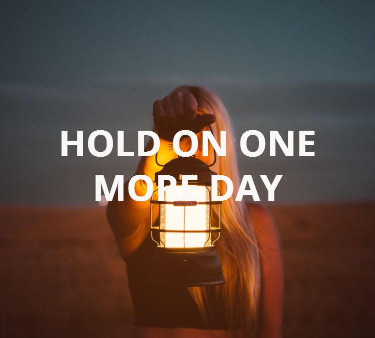 Hold On One More Day