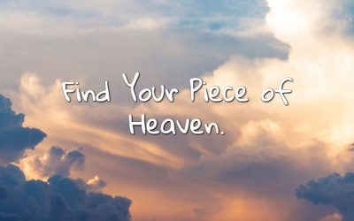 Find Your Piece of Heaven